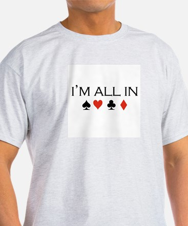 I'm all in /poker Ash Grey T-Shirt