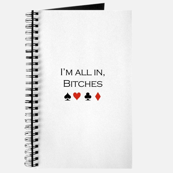 I'm all in, bitches /poker Journal