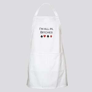 I'm all in, bitches /poker BBQ Apron