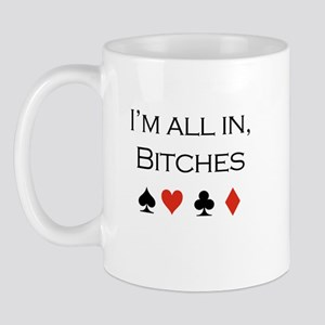 I'm all in, bitches /poker Mug
