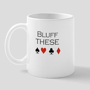 Bluff these /poker Mug