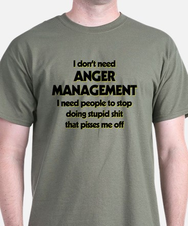 I Don't Need Anger Management T-Shirt