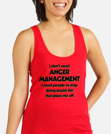 I Don't Need Anger Management Racerback Tank Top