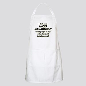 I Don't Need Anger Management Light Apron