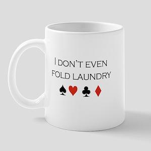 I don't even fold laundry /poker Mug