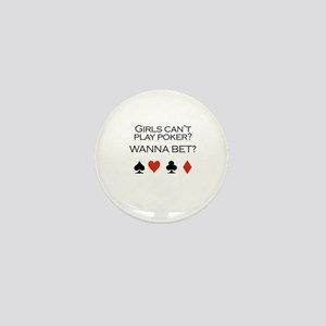 Girls can't play poker? Wanna bet? Mini Button