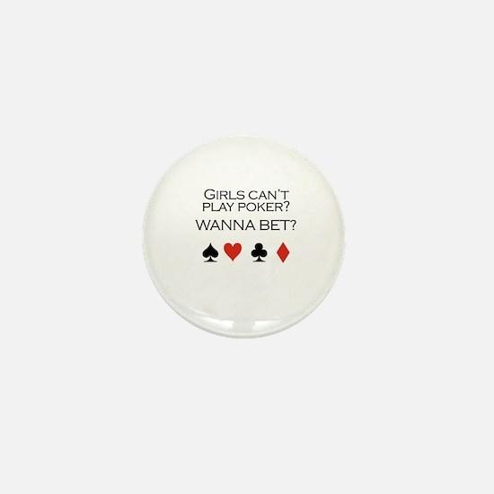 Girls can't play poker? Wanna bet? Mini Button