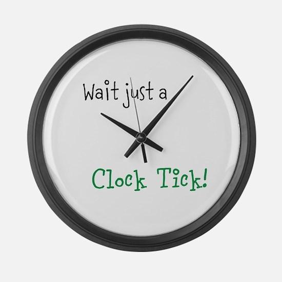 Wait Just a Clock Tick Large Wall Clock