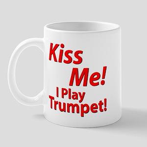 Kiss Me, I Play Trumpet Shirt Mug