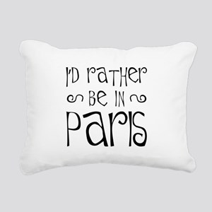 Rather Be In Paris Rectangular Canvas Pillow
