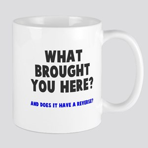What brought you here? Mug