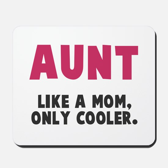 Cool Aunt Mousepad