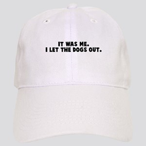 It was me, I let the dogs out Cap
