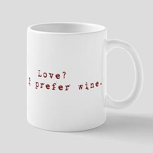 Love? No. I prefer wine. Mug