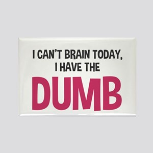 I can't brain today Rectangle Magnet
