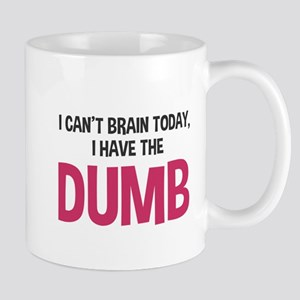 I can't brain today Mug