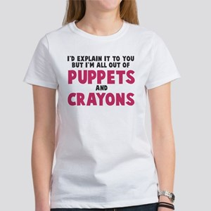 Out of puppets and crayons Women's T-Shirt