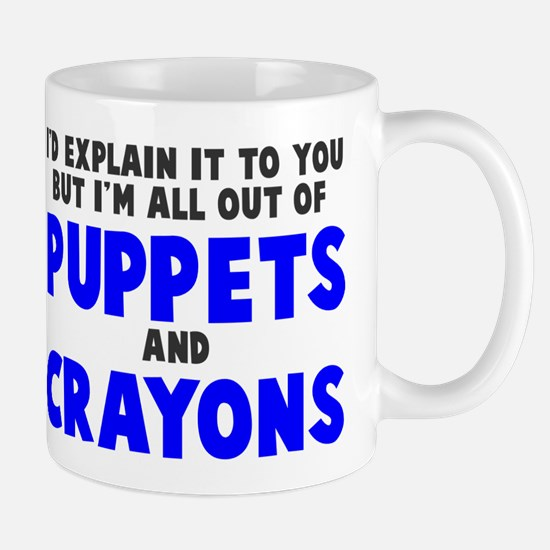 Out of puppets and crayons Mug