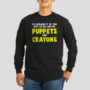 Out of puppets and crayons Long Sleeve Dark T-Shir