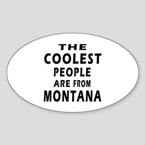 The Coolest People Are From Montana Sticker (Oval)