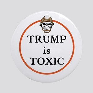 Trump is toxic Round Ornament