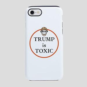 Trump is toxic iPhone 7 Tough Case