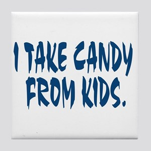 I Take Candy Tile Coaster