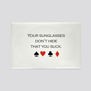 Your sunglasses don't hide that you suck / Poker R