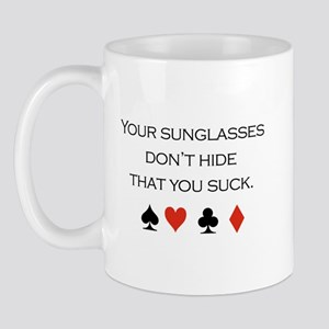 Your sunglasses don't hide that you suck / Poker M