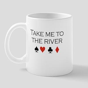 Take me to the river / Poker Mug