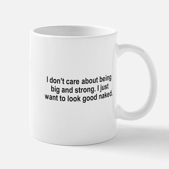 I just want to look good naked / Gym humor Mug
