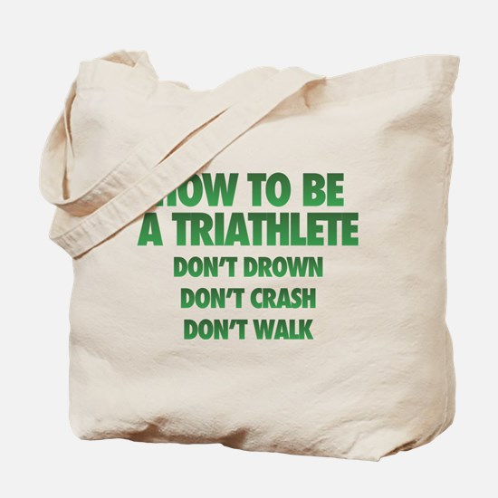 How To Be A Triathlete Tote Bag