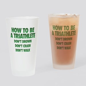How To Be A Triathlete Drinking Glass