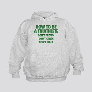 How To Be A Triathlete Kids Hoodie