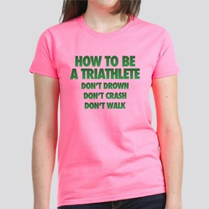 How To Be A Triathlete Women's Dark T-Shirt