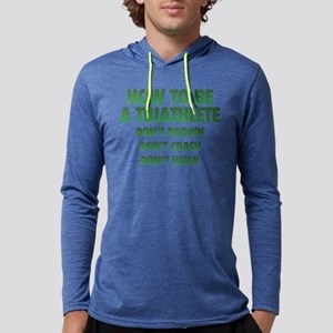 How To Be A Triathlete Mens Hooded Shirt