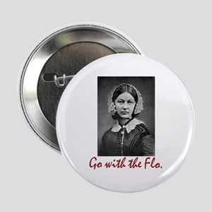 """Go with Florence Nightingale! 2.25"""" Button"""