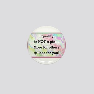 Equality is not a pie Mini Button