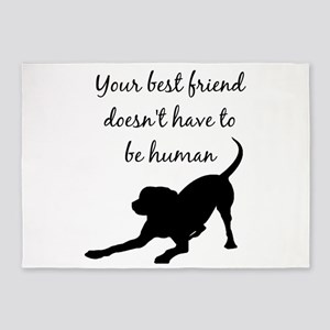 Best Friend doesn't have to be Human Dog Quote 5'x