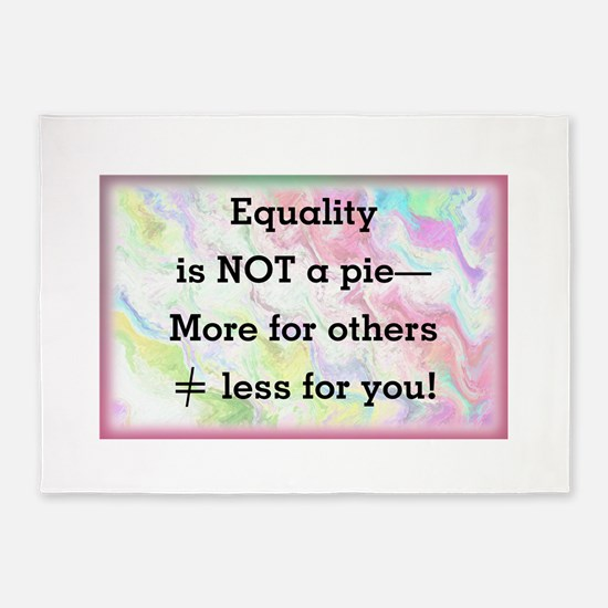 Equality is not a pie 5'x7'Area Rug