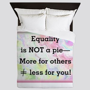Equality is not a pie Queen Duvet