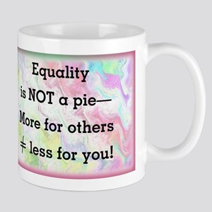 Equality is not a pie Mugs