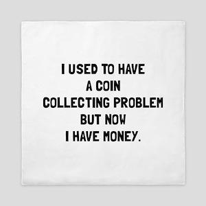 Money Coin Collecting Problem Queen Duvet