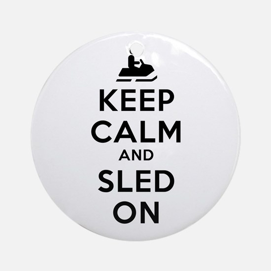 Keep Calm Sled On Ornament (Round)
