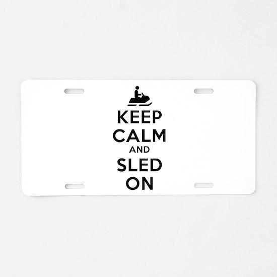 Keep Calm Sled On Aluminum License Plate