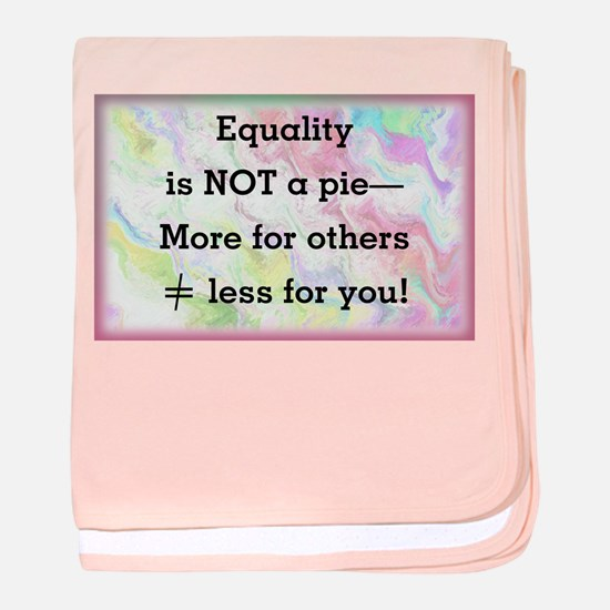 Equality is not a pie baby blanket