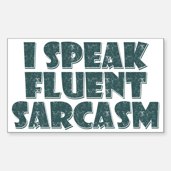 I Speak Fluent Sarcasm Sticker (Rectangle)