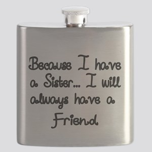 Because I have a Sister, I will always have a Fri
