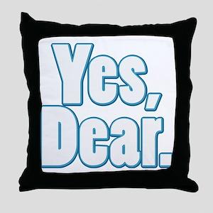 Yes, Dear Throw Pillow