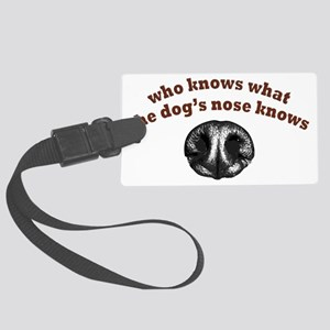 Dogs Nose Knows Large Luggage Tag